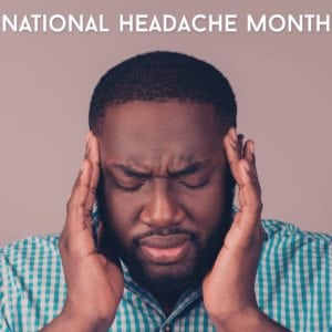 National Migraine & Headache Awareness Month!